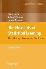 The Elements of Statistical Learning: Data Mining, Inference, and Prediction (Springer Series in Statistics)