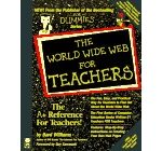 The World Wide Web for Teachers (For Dummies Series)