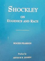 Shockley on Eugenics and Race: The Application of Science to the Solution of Human Problems